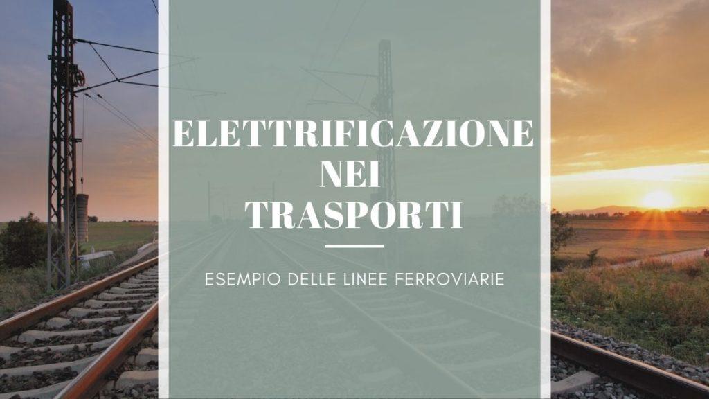 Elettrificazione a supporto della trasformazione digitale nei trasporti