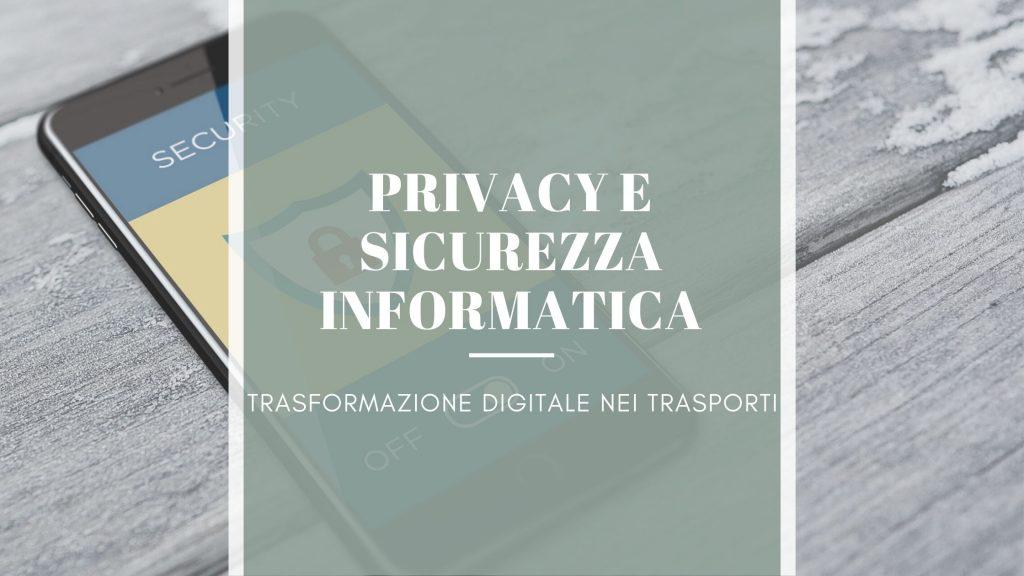 Le sfide della Trasformazione digitale nei trasporti: privacy e sicurezza informatica