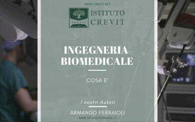 Ingegneria biomedicale: la rubrica di Istituto CREVIT