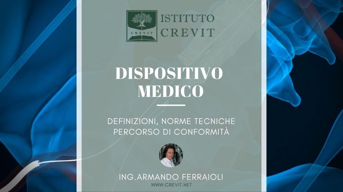 dispositivo medico: definizioni normative e conformità. rubrica di Istituto Crevit